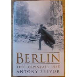 Antony Beevor: Berlin - The Downfall 1945