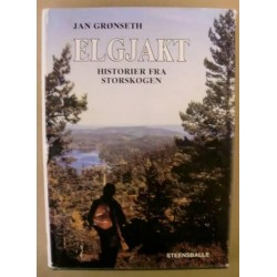 Elgjakt: Historier fra storskogen