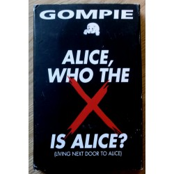 Gompie: Alice, Who The X Is Alice?