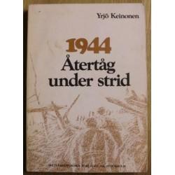 Yrjö Keinonen: 1944 - Återtåg under strid