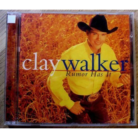 Clay Walker: Rumor Has It