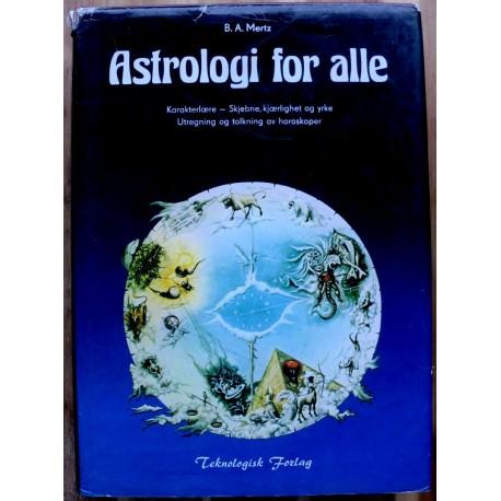 Astrologi for alle: Karakterlære, utregning og tolkning av horoskoper