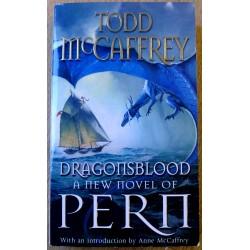 Todd McCaffrey: Dragonsblood - A new novel of Pern