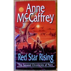 Anne McCaffrey: Red Star Rising - The Second Chronicles of Pern