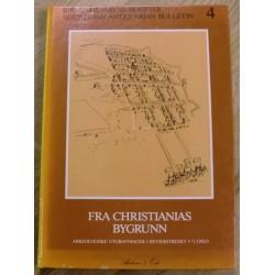 Fra Christianias bygrunn - Arkeologiske utgravninger Oslo