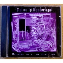 Malice in Wonderland: Reduced To A Low Condition (CD)