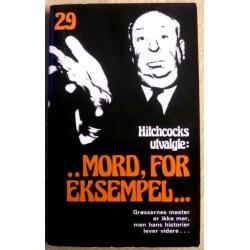 Alfred Hitchcock: Nr. 29 - .. Mord, for eksempel -Hitchcocks utvalgte