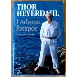 Thor Heyerdahl: I Adams fotspor - En erindringsreise