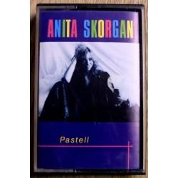 Anita Skorgan: Pastell (kassett)
