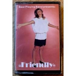 Bear Playing Band presents Friendly (kassett)