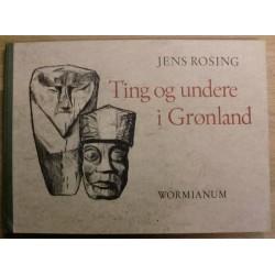 Jens Rosing: Ting og undere i Grønland - Wormianum