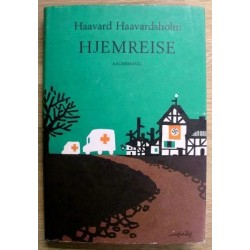 Haavard Haavardsholm: Hjemreise