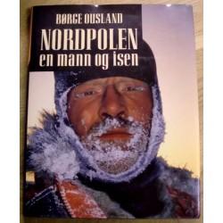 Børge Ousland: Nordpolen - En mann og isen