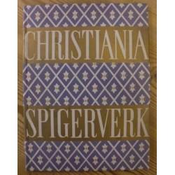 Christiania Spigerverk 1853 - 1953 - 100 år