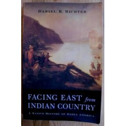 Daniel K. Richter: Facing East From Indian Country