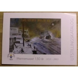 Marinemuseet 150 år 1853 - 2003 - Utstillingskatalog