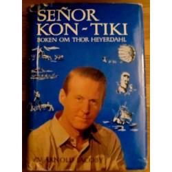 Arnold Jacoby: Senor Kon-Tiki - Boken om Thor Heyerdahl