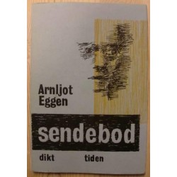 Arnljot Eggen: Sendebod (dikt) - 1. utgave