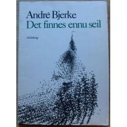 Andre Bjerke: Det finnes ennu seil (1968)