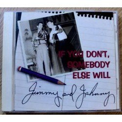 Jimmy and Johnny: If You Don't, Somebody Else Will