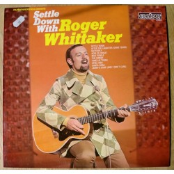 Roger Whittaker: Settle Down With Roger Whittaker (LP)