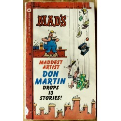 MAD: MAD's Maddest Artist Don Martin Drops 13 Stories!