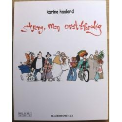Karine Haaland: Streng, men urettferdig